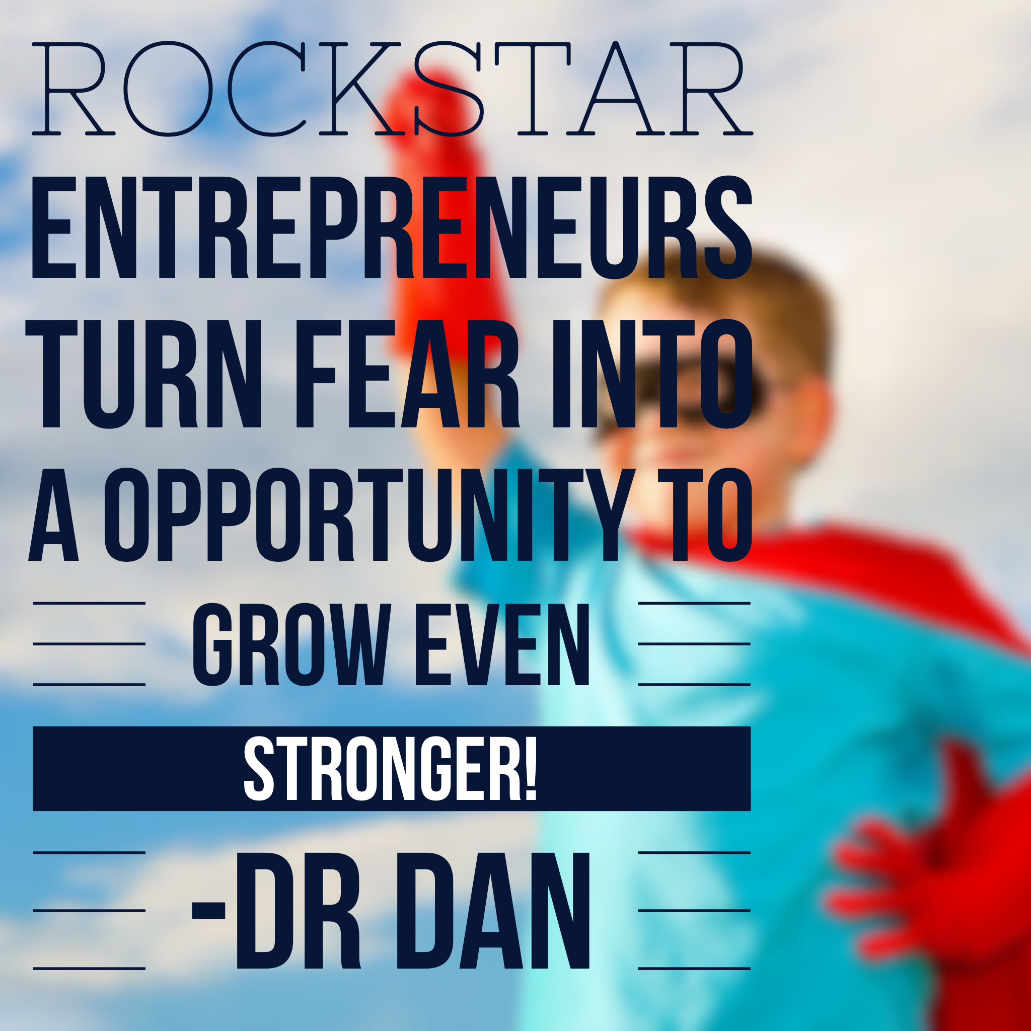 "RockStar Lesson: Don't Let FEAR ""What If"" Yourself!"