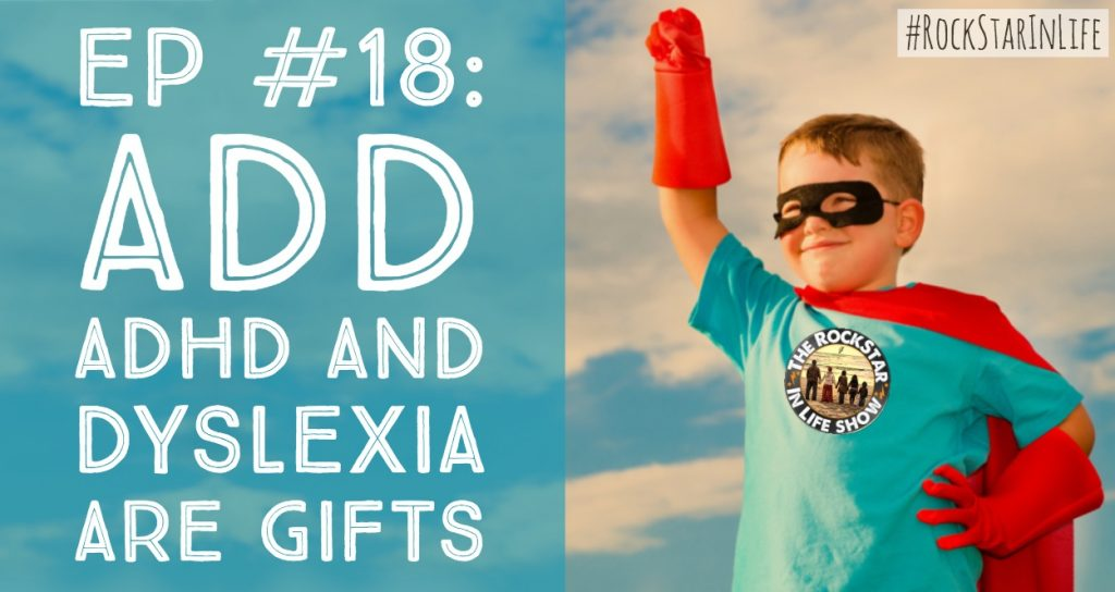 Understanding Dyslexia Dyslexia The Gift >> Add Adhd Dyslexia Are Actually Gifts Rockstar In Life